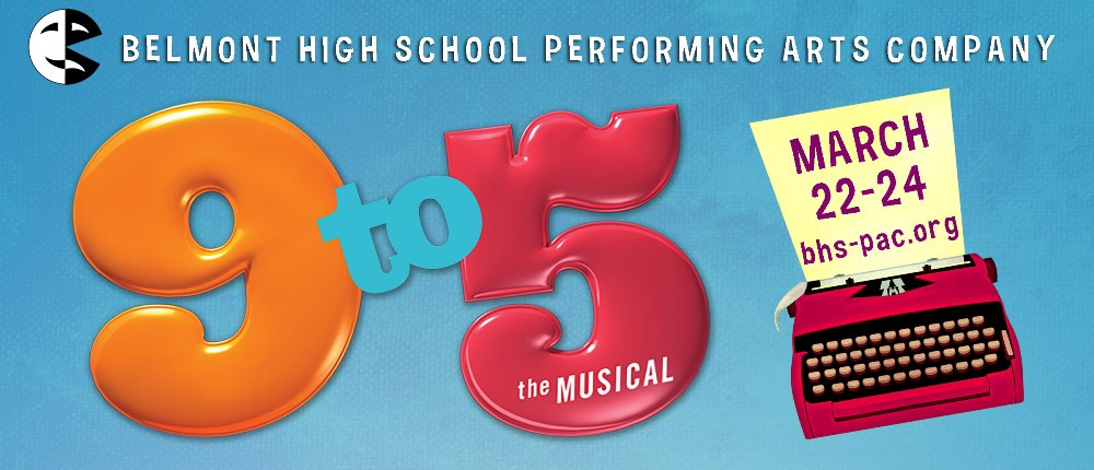 BHS Performing Arts Company Presents - 9 to 5: the Musical