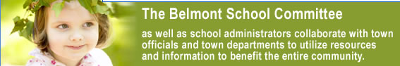 The Belmont School Committee as well as school administrators collaborate with town officials and town departments to utilize resources and information to benefit the entire community.