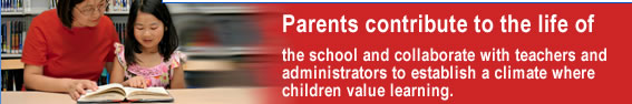 Parents contribute to the life of the school and collaborate with teachers and administrators to establish a climate where children value learning.